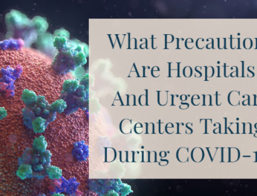 What Precautions Are Hospitals And Urgent Care Centers Taking During COVID-19?