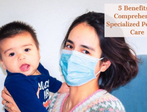 5 Benefits of Comprehensive Specialized Pediatric Care